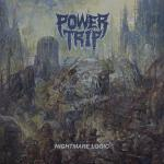 POWER TRIP ´Nightmare Logic´ [LP]