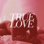 TRUE LOVE ´Heavens Too Good For Us´ [LP]
