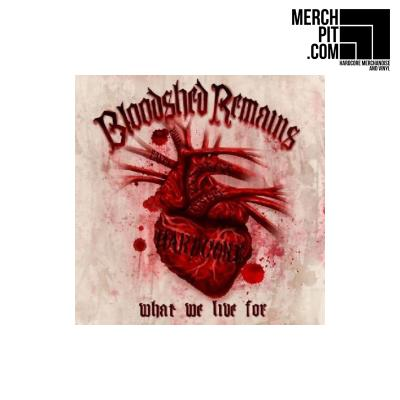 Bloodshed Remains - What We Live For - CD