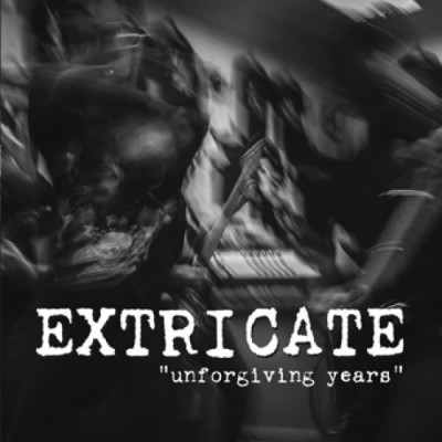 "EXTRICATE ´Unforgiving Years´ [7""]"