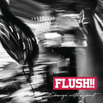 FLUSH ´Change With A Shout´ [LP]