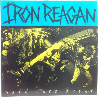 IRON REAGAN ´Dark Days Ahead´ [LP]