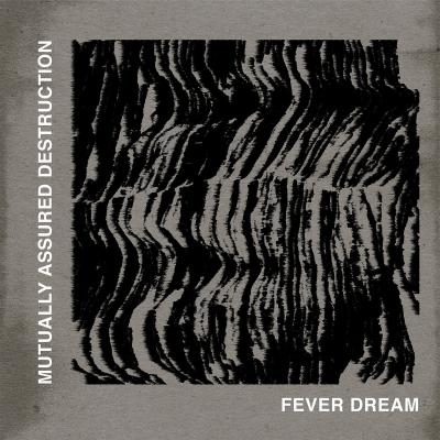 "MUTUALLY ASSURED DESTRUCTION ´Fever Dream´ [10""]"
