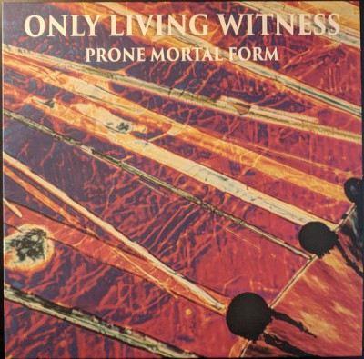ONLY LIVING WITNESS ´Prone Mortal Form´ [LP]