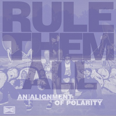 RULE THEM ALL ´An Alignment Of Polarity´ [LP]