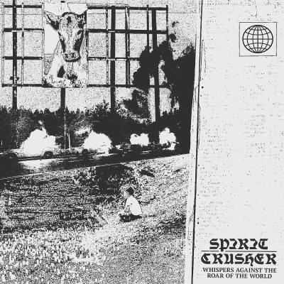 SPIRIT CRUSHER ´Whispers Against The Roar Of The World´ [LP]
