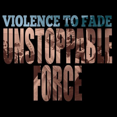 VIOLENCE TO FADE ´Unstoppable Force` [LP]