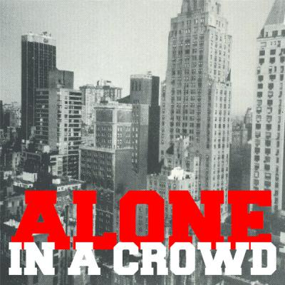 "ALONE IN A CROWD ´Alone In A Crowd´ [7""]"