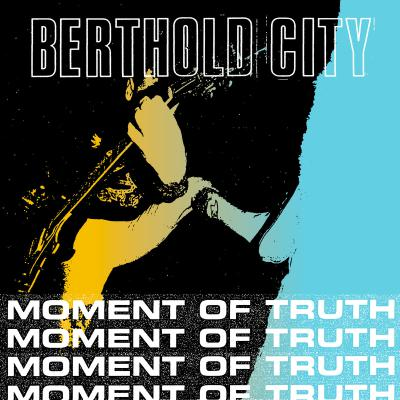 "BERTHOLD CITY ´Moment Of Truth´ [7""]"