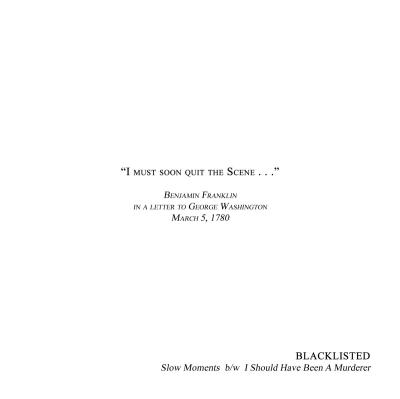 "BLACKLISTED ´Slow Moments b/w I Should Have Been A Murderer´ [7""]"
