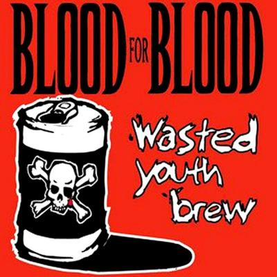 BLOOD FOR BLOOD ´Wasted Youth Brew´ [2xLP]