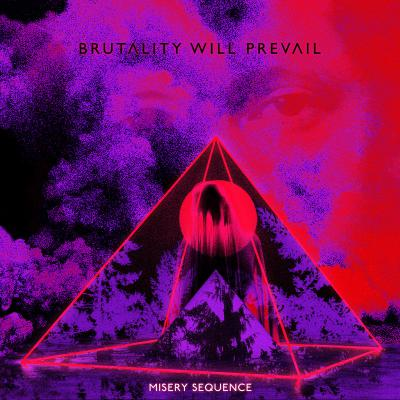 BRUTALITY WILL PREVAIL ´Misery Sequence´ [LP]