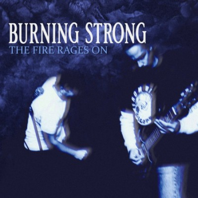 BURNING STRONG ´The Fire Rages On´ LP