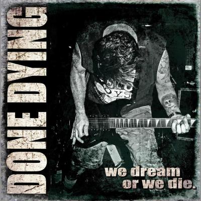 DONE DYING ´We Dream Or We Die´ [LP]