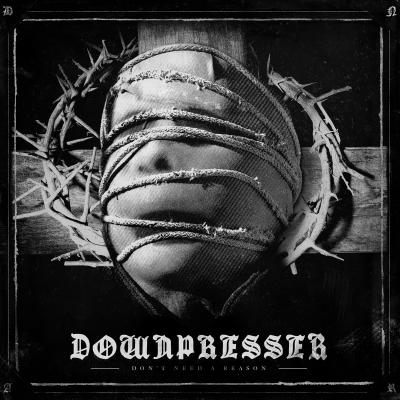 DOWNPRESSER ´Don't Need A Reason´ [LP]