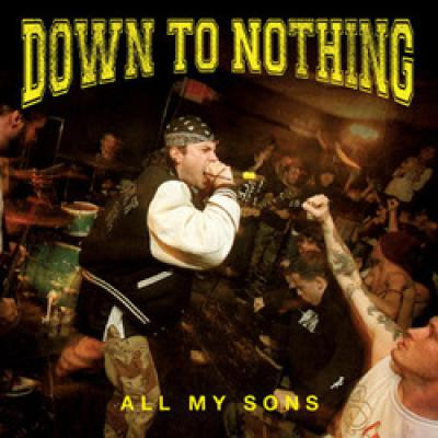 "DOWN TO NOTHING ´All My Sons´ [7""]"