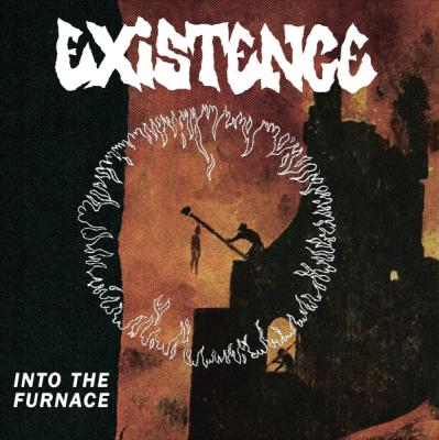 "EXISTENCE ´Into The Furnace´ [7""]"