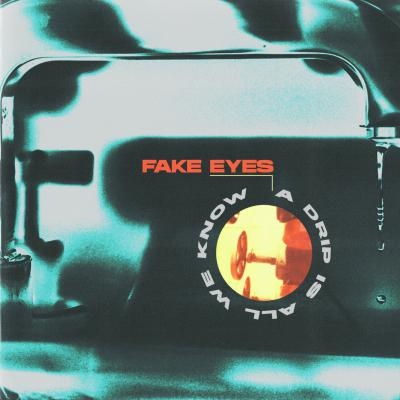 FAKE EYES ´A Drib Is All We Know´ 12""