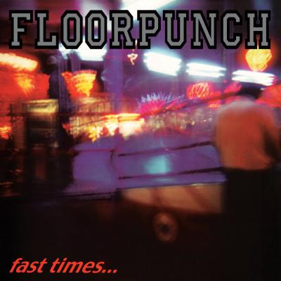 FLOORPUNCH ´Fast Times At The Jersey Shore´ LP