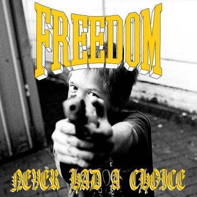 FREEDOM ´Never Had A Choice´ 7""