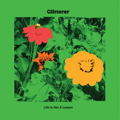 GLITTERER ´Life Is Not A Lesson´ LP