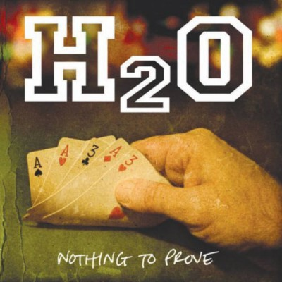 H2O ´Nothing To Prove´ [LP]