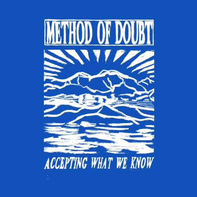 "METHOD OF DOUBT ´Accepting What We Know´ [7""]"