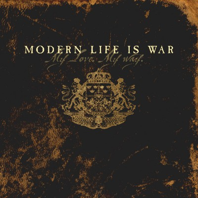 MODERN LIFE IS WAR ´My Love, My Way´ [LP]