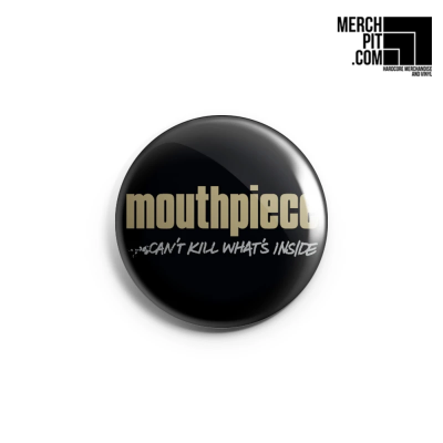 MOUTHPIECE ´Can't Kill What's Inside´ - Button