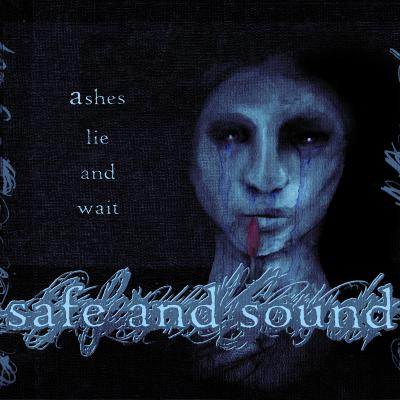 "SAFE AND SOUND ´Ashes Lie And Wait´ [7""]"
