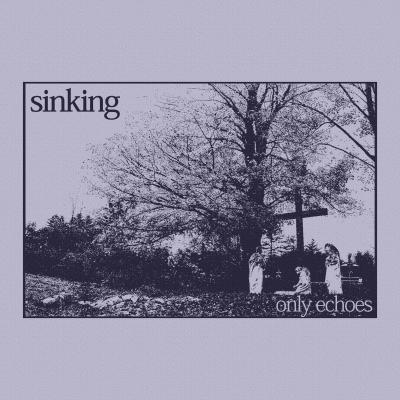 SINKING ´Only Echoes´ LP