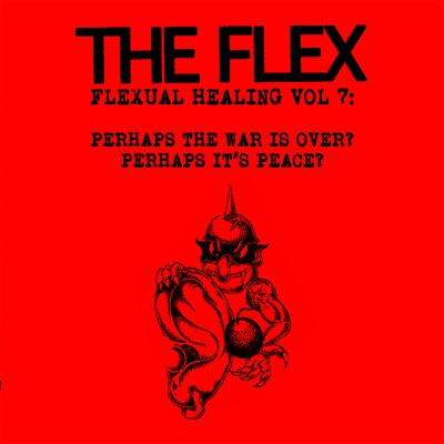 THE FLEX ´Flexual Healing Vol 7: Perhaps The War Is Over? Perhaps It's Peace?´ [Tape]