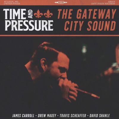 TIME AND PRESSURE ´The Gateway City Sound´ [LP]