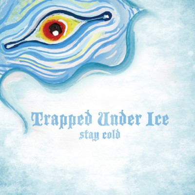 "TRAPPED UNDER ICE ´Stay Cold´ [7""]"