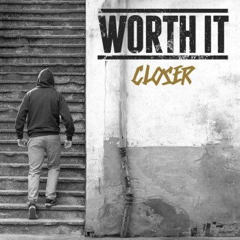 WORTH IT ´Closer´ [CD]