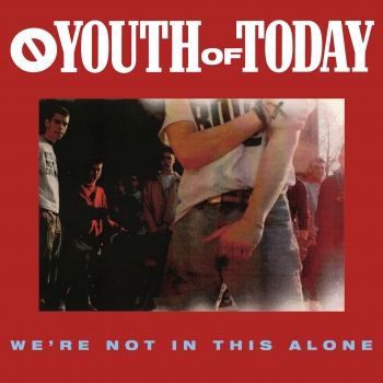 YOUTH OF TODAY ´We're Not In This Alone´ - LP