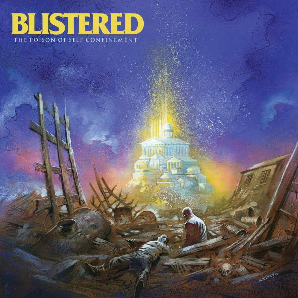 BLISTERED ´The Poison Of Self Confinement´ [LP]