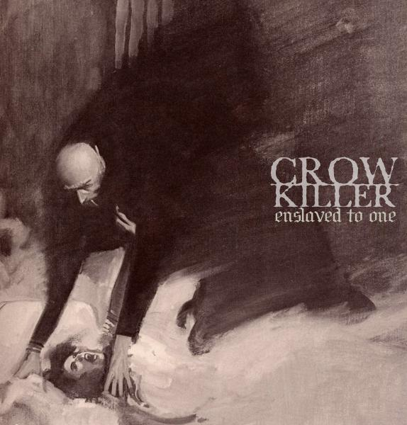 CROW KILLER ´Enslaved to One´ - LP