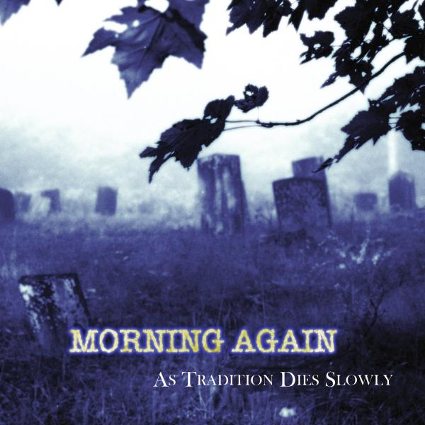 MORNING AGAIN ´As Tradition Dies Slowly´ [LP]