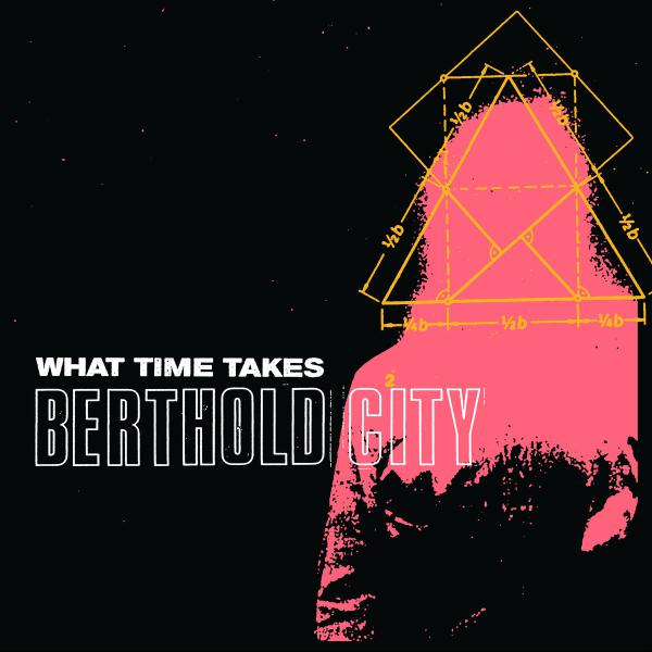 "BERTHOLD CITY ´What Time Takes´ [7""]"