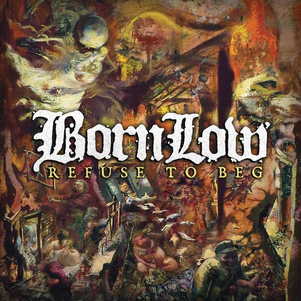 "BORN LOW ´Refuse To Beg´ [7""]"