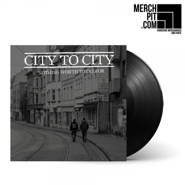 CITY TO CITY ´Nothing Worth To Die For´ LP