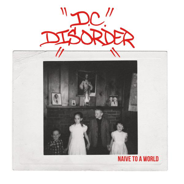 "D.C. DISORDER ´Naive To A World´ [7""]"