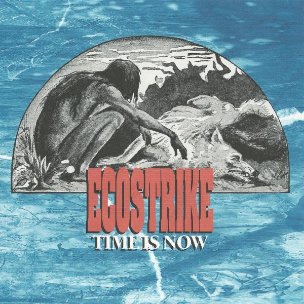 "ECOSTRIKE ´Time Is Now´ [7""]"