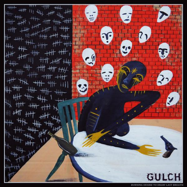 GULCH ´Burning Desire To Draw Last Breath / Demolition Of Human Construct´ 10""