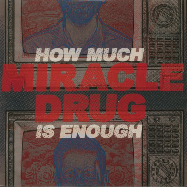 MIRACLE DRUG ´How Much Is Enough´ - 12""