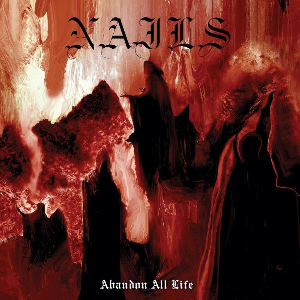 NAILS ´Abandon All Life´ [LP]