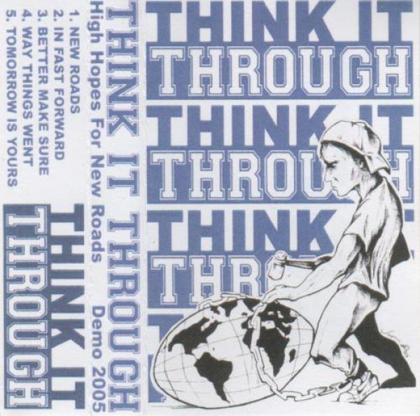 THINK IT THROUGH ´High Hopes For New Roads´ [Tape]
