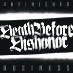 DEATH BEFORE DISHONOR ´Unfinished Business´ [LP]