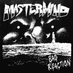 "MASTERMIND ´Bad Reaction´ [7""]"